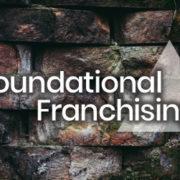Foundational Franchising Beliefs